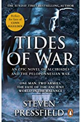 Tides Of War: A spectacular and action-packed historical novel, that breathes life into the events and characters of millennia ago Kindle Edition