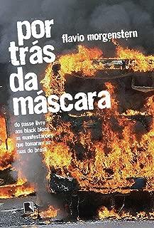 Por trás da máscara: Do passe livre aos black blocs, as manifestações que tomaram as ruas do Brasil (Portuguese Edition)