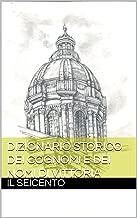 DIZIONARIO STORICO DEI COGNOMI E DEI NOMI DI VITTORIA: Il Seicento (Italian Edition)