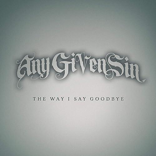 The Way I Say Goodbye