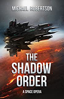 The Shadow Order: A Space Opera