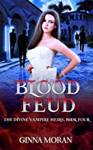 Blood Feud (The Divine Vampire Heirs Book 4)