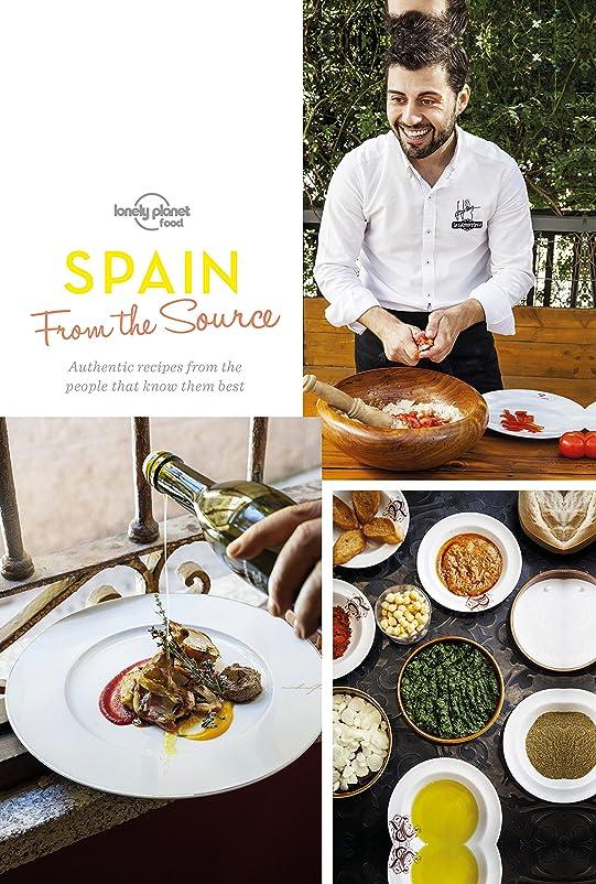 エクステント残忍なうるさいFrom the Source - Spain: Spain's Most Authentic Recipes From the People That Know Them Best (Lonely Planet) (English Edition)