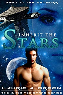 Inherit the Stars Part 2: The Network (The Inherited Stars Series)