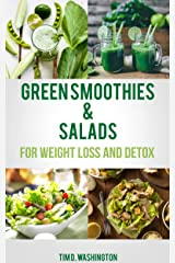 Green Smoothie and Salads: Green Smoothie and Salad Recipes for Weight Loss, Detox and Healthy Diet (Weight Loss, Detox, Healthy Diet, Vegetarian, Vegan) (English Edition) eBook Kindle