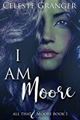I Am Moore (All That & Moore Book 1) Kindle Edition