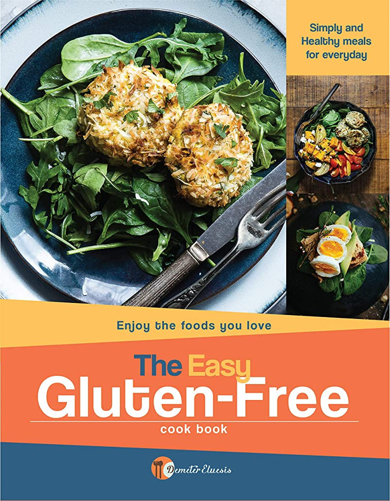 The Easy Gluten-Free Cookbook: Simply and Healthy meals for everyday (Healthy Recipe Book 2) (English Edition)