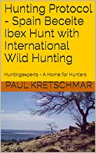 Hunting Protocol - Spain Beceite Ibex Hunt with International Wild Hunting: Huntingexperts - A Home for Hunters Update 202...