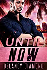 Until Now (The Cordoba Agency Book 1) Kindle Edition