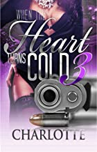When the Heart Turns Cold 3 (Lady Ice)