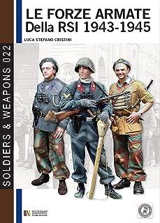 Le forze armate della RSI 1943-1945: The army of RSI (Italian Social republic) 1943-1945 (Soldiers & Weapons Vol. 22) (Italian Edition)