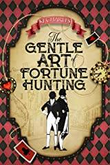 The Gentle Art of Fortune Hunting (English Edition) Format Kindle