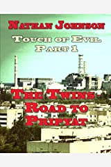 Touch of Evil, Part 1: The Twins, Road to Pripyat Kindle Edition