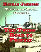 Touch of Evil, Part 1: The Twins, Road to Pripyat