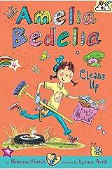 Amelia Bedelia Chapter Book #6: Amelia Bedelia Cleans Up Kindle Edition