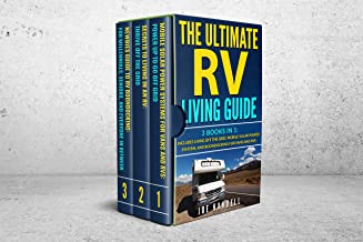 The Ultimate RV Living Guide: 3 Books in 1: Includes Living Off The Grid, Mobile Solar Power Systems, And Boondocking For Vans And RVs