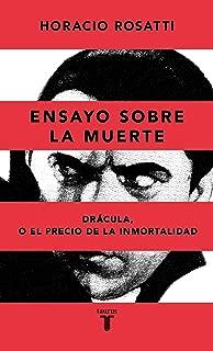 Ensayo sobre la muerte: Drácula, o el precio de la inmortalidad (Spanish Edition)