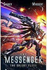 The Silent Fleet: A Mecha Scifi Epic (The Messenger Book 4) Kindle Edition