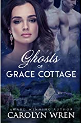 Ghosts of Grace Cottage Kindle Edition