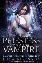 The Priestess & the Vampire (Vampire Addictions Book 1)