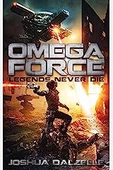 Omega Force: Legends Never Die (OF10) Kindle Edition