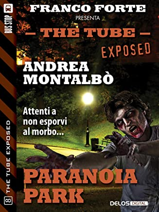 Paranoia Park (The Tube Exposed Vol. 8)