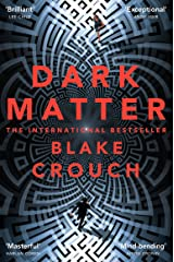 Dark Matter: A Mind-Blowing Twisted Thriller Kindle Edition