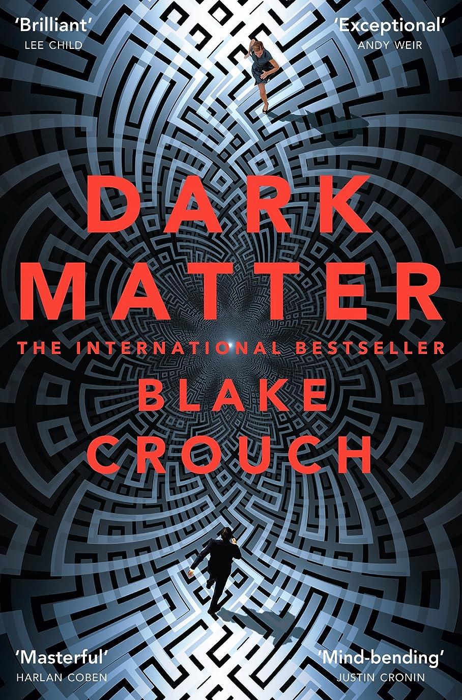 ぐるぐるリブサーキュレーションDark Matter: A Mind-Blowing Twisted Thriller (English Edition)