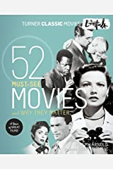 The Essentials: 52 Must-See Movies and Why They Matter (Turner Classic Movies) Kindle Edition