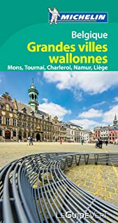 Guide Vert Belgique Grandes Villes Wallones [ Green Guide in French - Belgium Wallonne Region ] (French Edition)