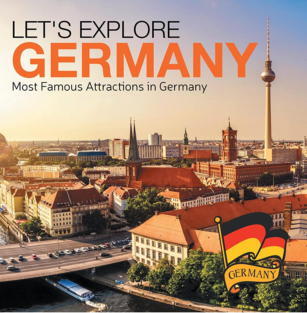 悲観的呼び起こすカウントアップLet's Explore Germany (Most Famous Attractions in Germany): Germany Travel Guide (Children's Explore the World Books) (English Edition)