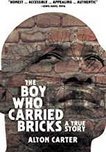 The Boy Who Carried Bricks - A True Story