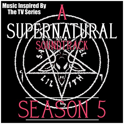 A Supernatural Soundtrack Season 5: (Music Inspired by the