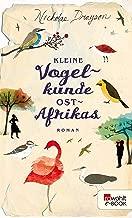 Kleine Vogelkunde Ostafrikas (Rose Mbkawa und Mr. Malik 2) (German Edition)