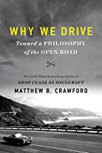 Why We Drive: Toward a Philosophy of the Open Road