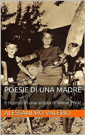 Poesie di una Madre: Il ricordo di una artista di nome PiVal