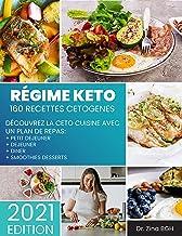RÉGIME KETO: 160 Recettes Cétogènes, Découvrez la céto cuisine avec un plan de repas – Petit-déjeuner, déjeuner, dîner, sm...