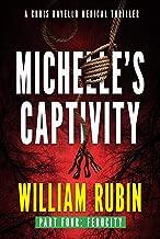 Michelle's Captivity Part Four: Ferocity: A Chris Ravello Medical Thriller