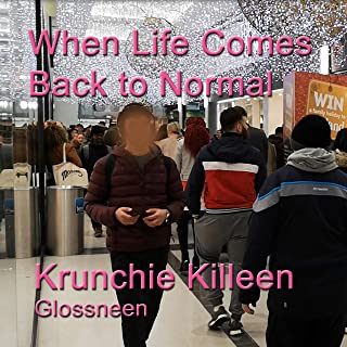When Life Comes Back to Normal