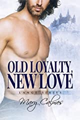 Old Loyalty, New Love (L'Ange Book 1) Kindle Edition