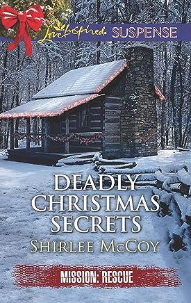 Deadly Christmas Secrets (Mission: Rescue Book 4)