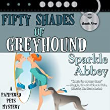 Fifty Shades of Greyhound: A Pampered Pets Mystery, Book 5