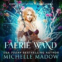 The Faerie Wand: Dark World: The Faerie Games, Book 4