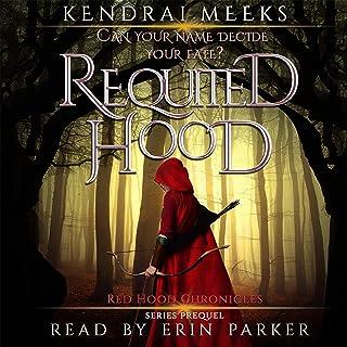 Requited Hood: Red Hood World, Book 1