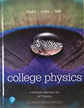 College Physics: A Strategic Approach 4th Edition (AP Edition)