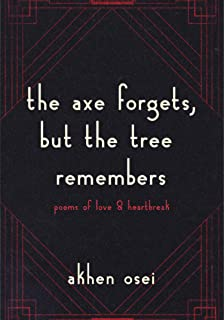 the axe forgets, but the tree remembers (English Edition)