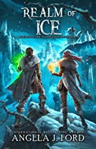 Realm of Ice: An Epic Fantasy Adventure with Mythical Beasts (Legend of the Nameless One Book 3)