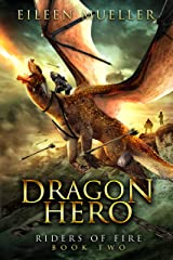 Dragon Hero: Riders of Fire, Book Two - A Dragons' Realm novel Kindle Edition