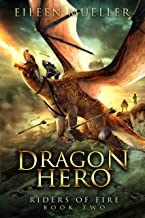 Dragon Hero: Riders of Fire, Book Two - A Dragons' Realm novel
