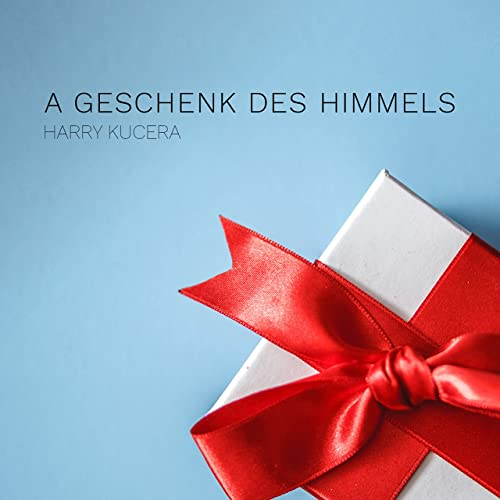 A Geschenk Des Himmels By Harry Kucera On Amazon Music
